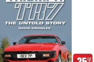 Triumph TR7: the untold story