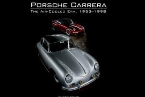 Porsche Carrera – The air-coolled Era 1953-1998